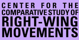 Center for the Comparative Study of Right-Wing Movements